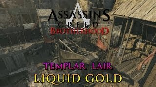 Assassin's Creed Brotherhood - Templar Lair - Liquid Gold - Part 1