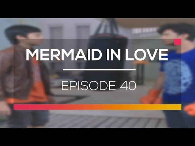 Mermaid In Love - Episode 40 #1