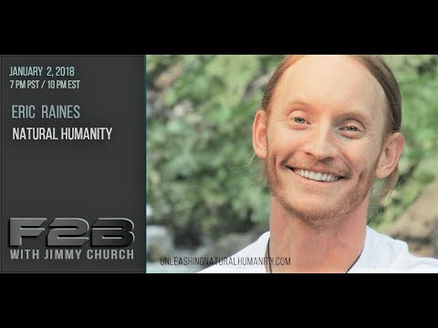 Ep 781 FADE to BLACK Jimmy Church w Eric Raines : Unleash Humanity in 2018 :