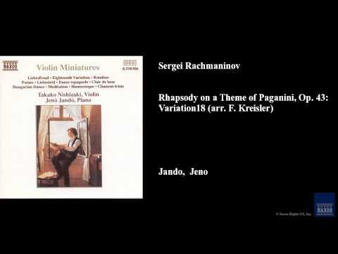 Sergei Rachmaninov, Rhapsody on a Theme of Paganini, Op. 43: Variation 18 (arr. F. Kreisler)