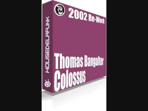 Thomas Bangalter - Colossus [House de la Funk Re-Work] mp3