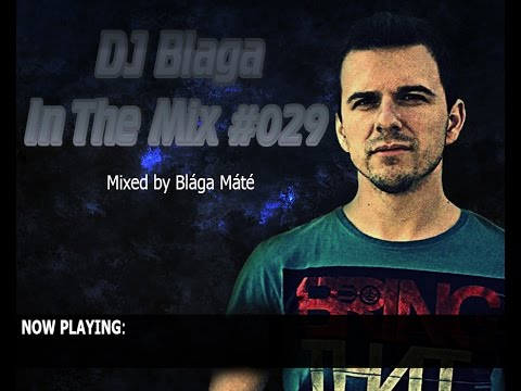 DJ Blaga In The Mix #029
