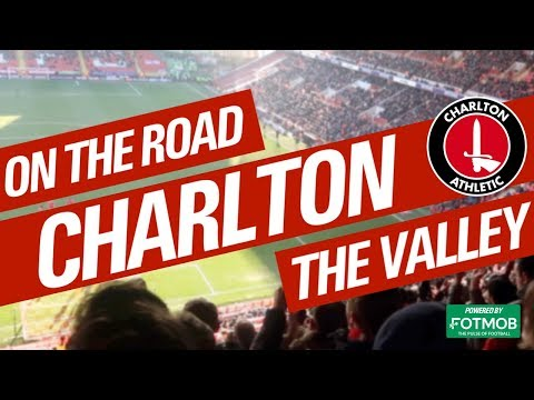 On The Road - CHARLTON ATHLETIC @ THE VALLEY
