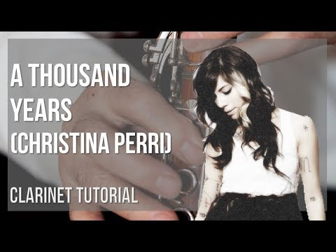How to play A Thousand Years  Christina Perri on Clarinet Tutorial