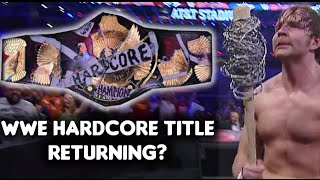 10 Reasons Why the WWE Hardcore Championship Should Return