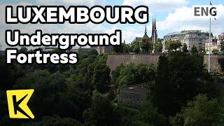 【K】Luxembourg Travel[룩셈부르크 여행]지하 요새, 포대 유적/Bock Casemates/Underground Fortress/Petrusse Valley