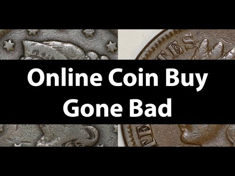 Coin Buy Gone Bad - Online Coin Buys Don't Always Work Out
