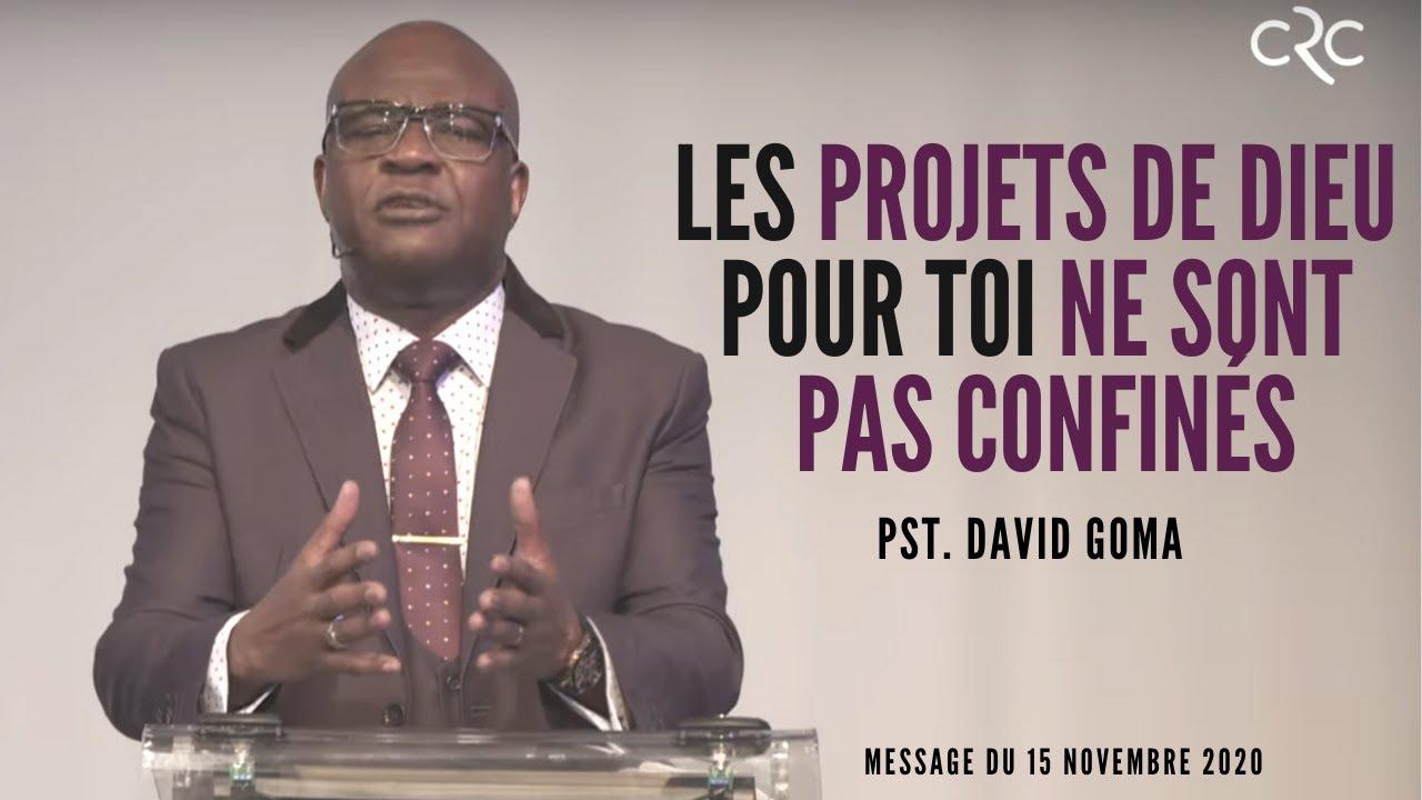 Les projets de Dieu pour toi ne sont pas confinés Pst. David Goma [15 Novembre 2020]