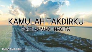Raffi Ahmad & Nagita Slavina - Kamulah Takdirku (Lirik)
