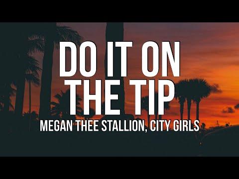 Megan Thee Stallion - Do It on the Tip (Lyrics) ft. City Girls