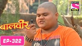 Baalveer - बालवीर - Episode 322 - 30th July 2016