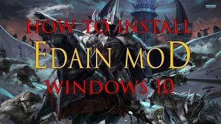 How To Install Edain Mod - Windows 10 [2018]