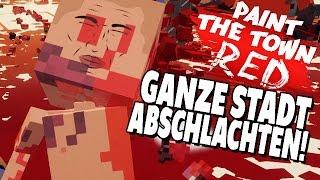 Paint The Town Red Gameplay Deutsch - Komplette Stadt abschlachten