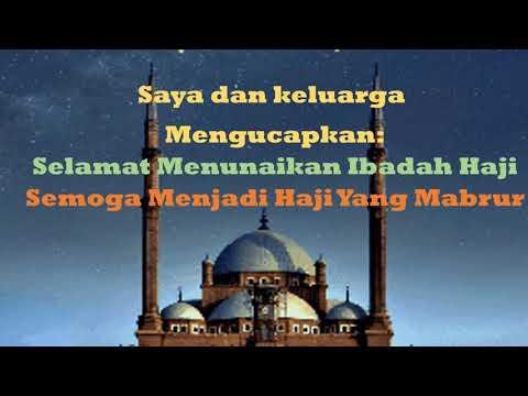 Video Ucapan Selamat Menunaikan Ibadah Haji Semoga Menjadi Haji Mabrur..