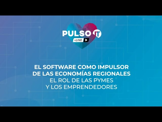 PULSO IT Talks - El software como impulsor de las economías regionales
