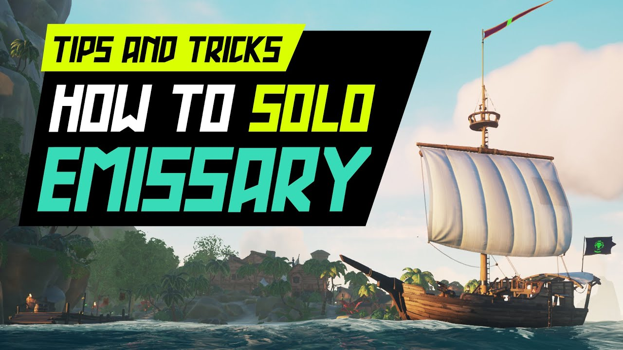 Sea of Thieves: How To Solo Emissary [FULL GUIDE] – Solo Tips & Tricks