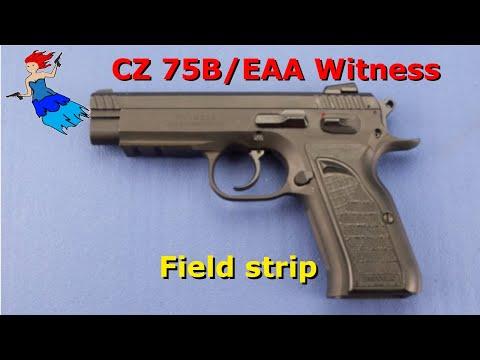 CZ 75B / EAA Witness - Field Strip