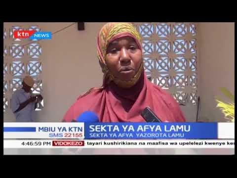 Kuzorota kwa huduma za matibabu katika vituo vya afya kaunti ya Lamu kumewakera wenyeji