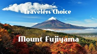 Travelers Choice: Mount Fujiyama || Places To Travel In Japan