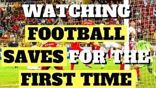AMERICAN REACTS TO FOOTBALL/SOCCER GOALKEEPER SAVES FOR THE FIRST TIME (unreal...)