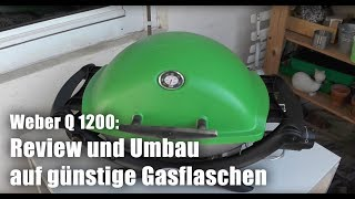 Weber Q1200: Ausführliches Review und Umbau auf große Gasflaschen