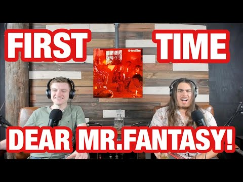 Dear Mr. Fantasy - Traffic | College Students' FIRST TIME REACTION!