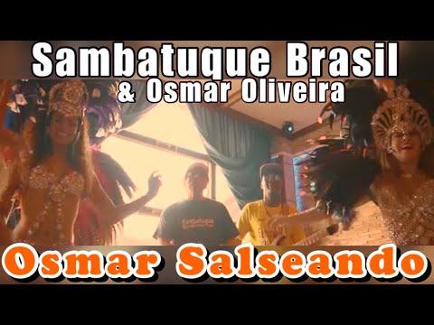 salsa-&-samba-hit-[osmar-salseando]-sambatuque-brasil-[video-official-4k]