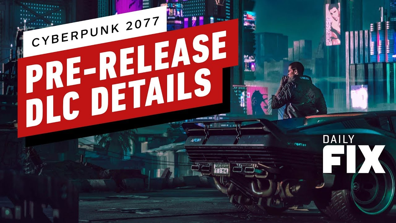 Cyberpunk 2077's DLC Announcement Coming Before The Game Drops - IGN Daily Fix - IGN