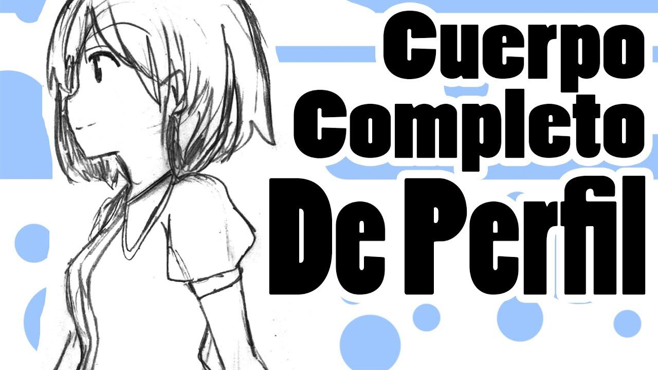 Cuerpo Completo De Perfil - YouTube
