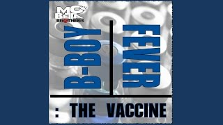 B Boy Fever : The Vaccine - Mo