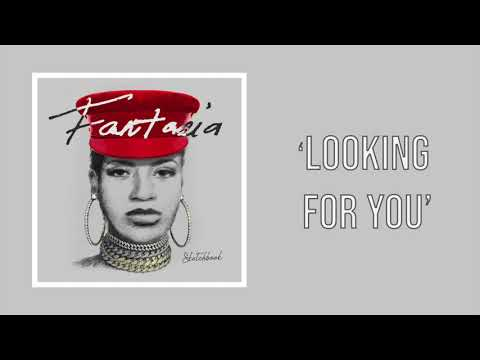 Fantasia - Looking For You (Official Audio) Mp3