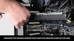 How to install and remove a Graphics Card