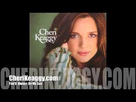 Cheri Keaggy You'll Always Be My Son