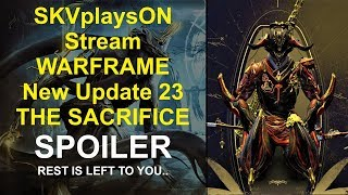 SKVplaysON - WARFRAME - The SACRIFICE (SPOILER), new updated quest,  [ENGLISH] PC Gameplay