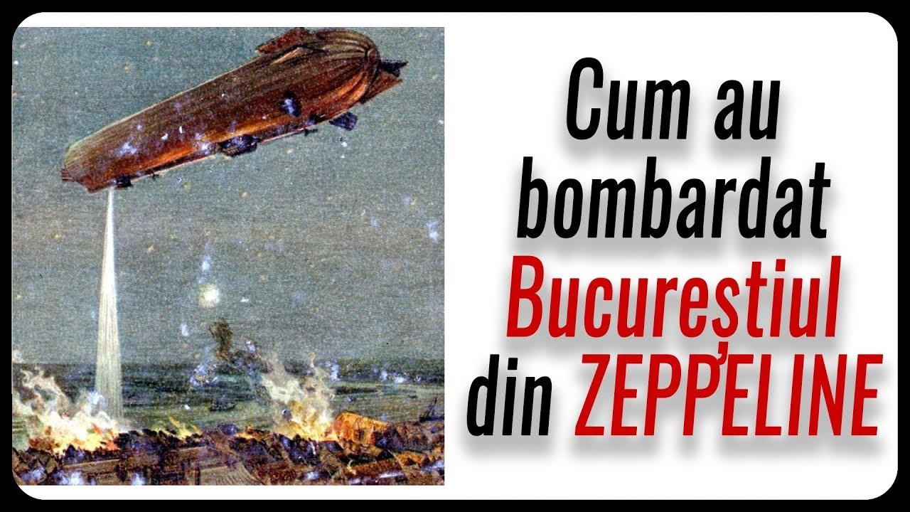 Cum au bombardat Bucureștiul din ZEPPELINE
