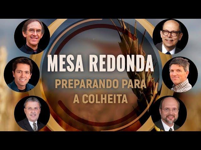 MESA REDONDA PREPARANDO PARA A COLHEITA
