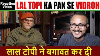 Reaction Video I Lal Topi Ne Vidroh Kar Diya I लाल टोपी ने बगावत कर दी