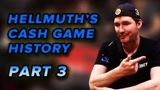 HISTORY OF HELLMUTH IN CASH GAMES [[PART 3]]