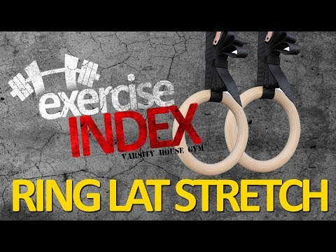 Ring Lat Stretch - Exercise Index (Varsity House Gym)