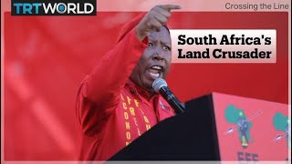 Julius Malema, South Africa's Land Crusader | Crossing The Line