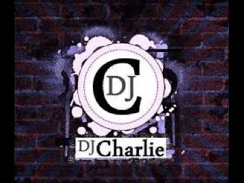 Dj Charlie new session