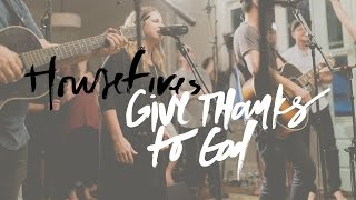 Give Thanks to God - Housefires (Featuring Kirby Kaple and Pat Barrett)