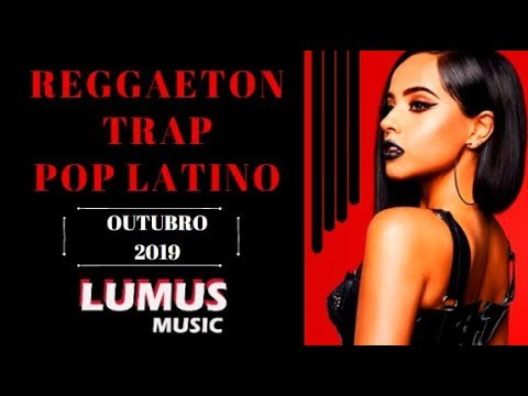 Reggaeton Trap E Pop Latino Novembro 2019 Youtube