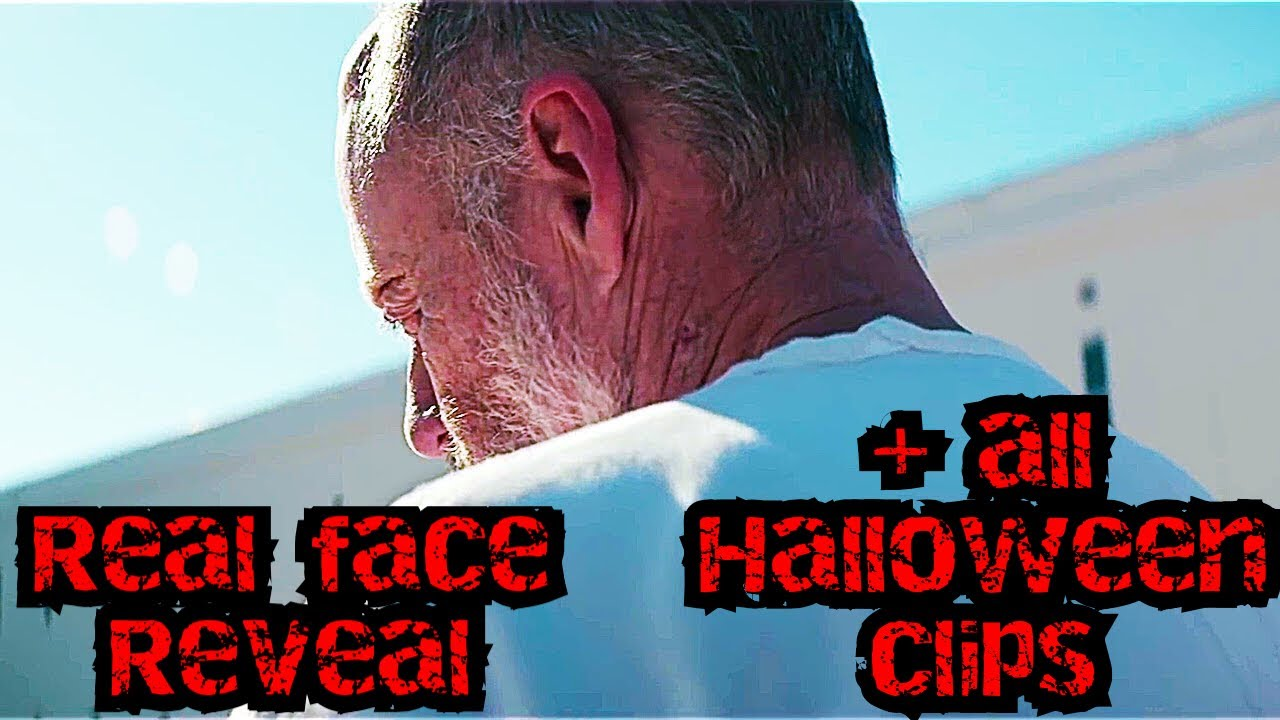 Halloween 2020 Face Reveal Michael Myers Face Reveal + All Halloween Clips   YouTube