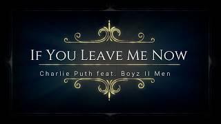 Video Charlie Puth feat. Boyz II Men - If You Leave Me Now (Legendado) download MP3, 3GP, MP4, WEBM, AVI, FLV Maret 2018