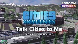 Talk Cities To Me 2  | PDXCON Remixed 2021 | Cities: Skylines