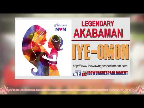 BENIN MUSIC]►IYOMON BY AKABA MAN MUSIC || MOTHER'S DAY SPECIAL