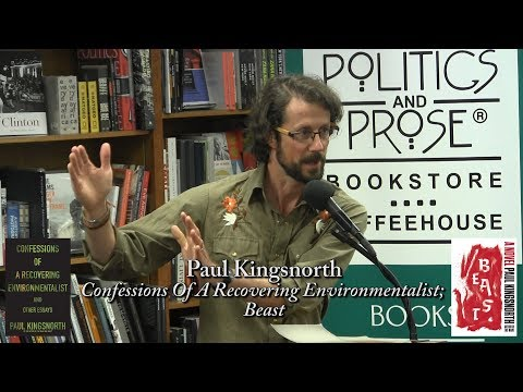 "Paul Kingsnorth, ""Confessions Of  Recovering Environmentalist"", ""Beast"""