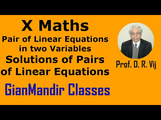 X Maths | Pair of Linear Eqns. in two Variables | Solutions of Pairs of Linear Eqns. by Preeti Ma'am