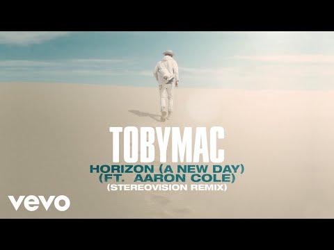 TobyMac, Aaron Cole - Horizon (A New Day) (Stereovision Remix/Audio)
